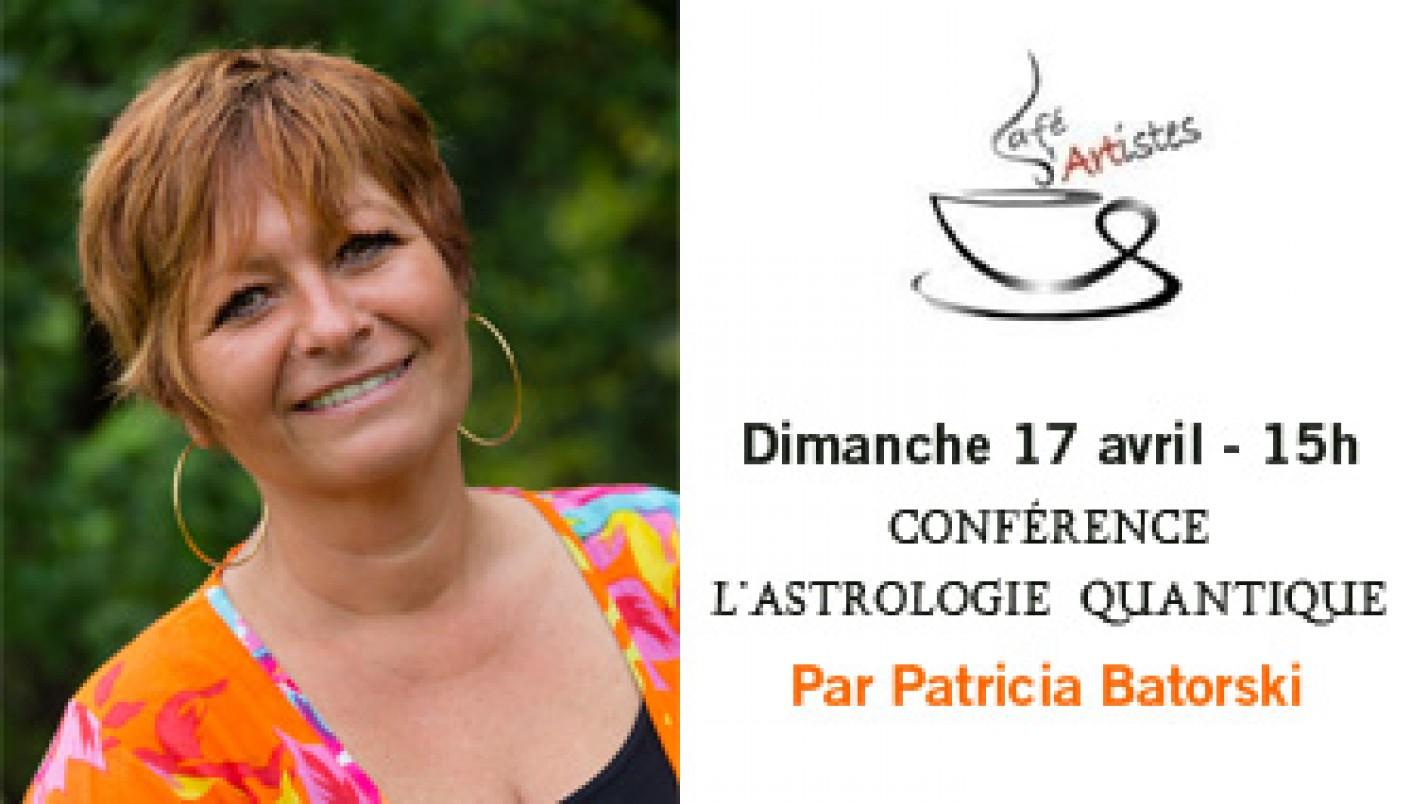 Conférence sur l'astrologie quantique le 17 avril au Café d'Artistes à Vedène